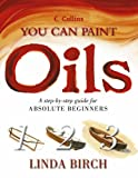 Collins You Can Paint Oils (0004134087) by Birch, Linda