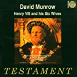 Munrow, D.: Henry VIII & his Six Wive...