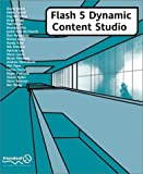 Flash 5 Dynamic Content Studio (with CD ROM)