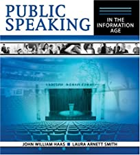 PUBLIC SPEAKING IN THE INFORMATION AGE by SMITH LAURA ARNETT