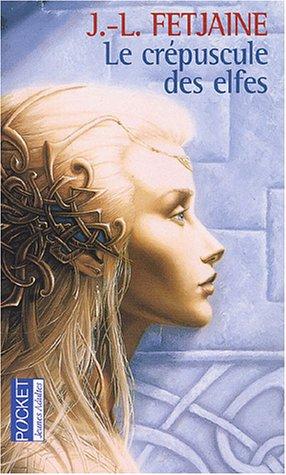 La Trilogie des elfes (1) : Le Crépuscule des elfes
