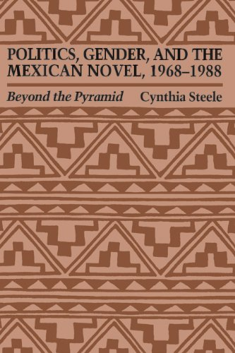 Politics, Gender, and the Mexican Novel, 1968-1988: Beyond the Pyramid (Texas Pan American Series)