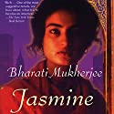 Jasmine Audiobook by Bharati Mukherjee Narrated by Farah Bala