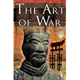 The Art of War: Sun Tzu's Ultimate Treatise on Strategy for War, Leadership, and Life ~ Sun Tzu