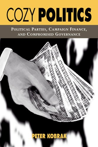 Cozy Politics: Political Parties, Campaign Finance, and...