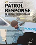 img - for Patrol Response to Contemporary Problems: Enhancing Performance of First Responders Through Knowledge And Experience book / textbook / text book