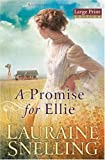 Promise for Ellie, A (Daughters of Blessing) (0764202596) by Snelling, Lauraine