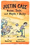 img - for Justin Case: Rules, Tools, and Maybe a Bully (Justin Case Series) book / textbook / text book