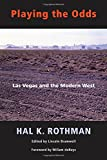 Playing the Odds: Las Vegas and the Modern West (0826321127) by Rothman, Hal