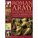 The Roman Army: Legions, Wars and Campaignsby Nigel Rodgers