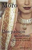 Une passion indienne : La véritable histoire de la princesse de Kapurthala