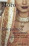 echange, troc Javier Moro - Une passion indienne : La véritable histoire de la princesse de Kapurthala