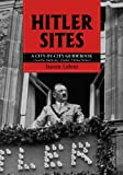 Stevev Lehrer Hitler Sites: A City-by-city Guidebook (Austria, Germany, France, United States)