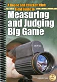 img - for A Boone and Crockett Field Guide to Measuring and Judging Big Game (Books of the Boone and Crockett Club) book / textbook / text book
