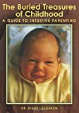 img - for The Buried Treasures of Childhood: A Guide to Intuitive Parenting book / textbook / text book