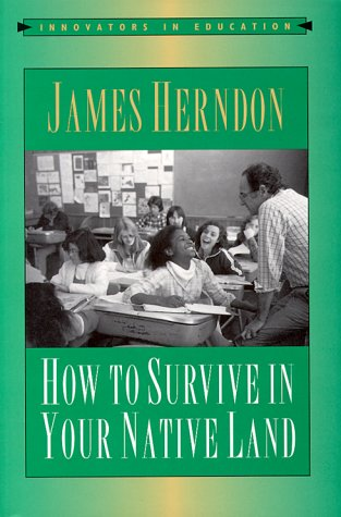 How to Survive in Your Native Land (Innovators in Education)