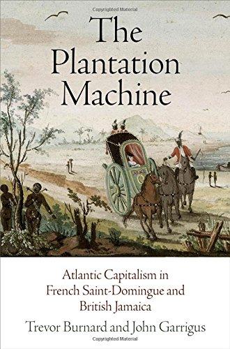 the-plantation-machine-atlantic-capitalism-in-french-saint-domingue-and-british-jamaica