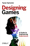 Designing Games: A Guide to Engineering Experiences Kindle Edition