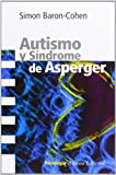 Autismo y sindrome de Asperger / Autism and Asperger Syndrome (Spanish Edition)