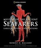 Mystery of the Ancient Seafarers: Ancient Maritime Civilzation (0792258452) by Ballard, Robert D.
