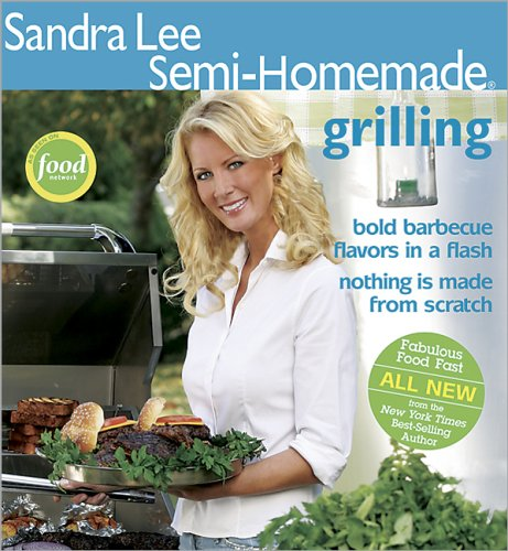 Image for Sandra Lee Semi-Homemade Grilling