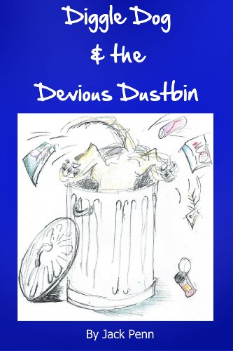 Diggle Dog & the Devious Dustbin: (Fully Illustrated) (Dog Books for Children Book 1) PDF