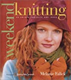 Weekend Knitting: 50 Unique Projects and Ideas