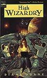 High Wizardry (Wizardry Series) (0152012419) by Duane, Diane