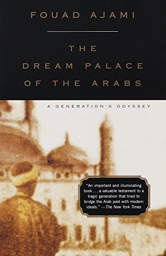 Dream Palace of the Arabs: A Generation's Odyssey, Ajami, Fouad