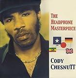 echange, troc Cody Chesnutt - The Headphone Masterpiece