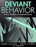 Deviant Behavior: Crime, Conflict, and Interest Groups (5th Edition)