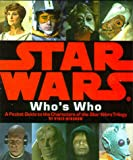 Star Wars Who's Who: A Pocket Guide to the Characters of the Star Wars Trilogy (0762403217) by Windham, Ryder