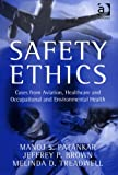 Safety Ethics: Cases From Aviation, Healthcare And Occupational And Environmental Health (075464247X) by Patankar, Manoj S.