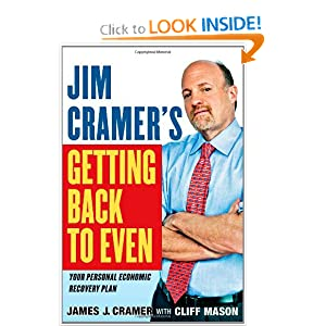 Jim Cramer's Getting Back to Even James J. Cramer and Cliff Mason
