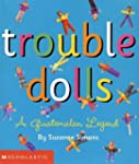 Trouble Dolls: Chase Your Cares Away...