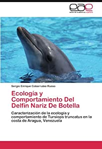 Ecologia y Comportamiento del Delfin Nariz de Botella