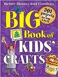 Big Book of Kids' Crafts (Better Homes & Gardens)
