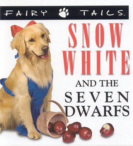 Fairytails: Snow White and the Seven Dwarfs: Dog-Eared Renditions of the Classics