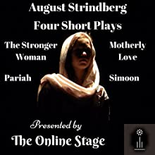 Four Short Plays Performance Auteur(s) : August Strindberg Narrateur(s) : Leanne Yau, Charlotte Duckett, Michele Eaton, Maureen Boutilier, David Prickett, John Burlinson