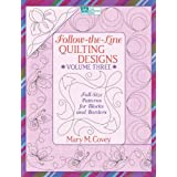 Follow-The-Line Quilting Designs: Full Size Patterns for Blocks and Bordersby Mary Covey