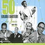 echange, troc Aristes Divers - 50 sublimes chanteurs de Jazz 1940 - 1953