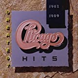 Greatest Hits 1982 - 1989 by Chicago (2004-12-06)