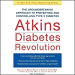 Atkins Diabetes Revolution: The Groundbreaking Approach to Preventing and Controlling Type 2 Diabetes | Robert C. Atkins,Mary C. Vernon,Jacqueline A. Eberstein