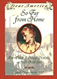 So Far From Home: The Diary of Mary Driscoll, An Irish Mill Girl, Lowell, Massachusetts, 1847 (Dear America Series)
