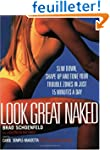 Look Great Naked: Slim Down, Shape Up...