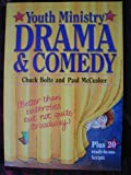Youth Ministry Drama and Comedy (0931529212) by Bolte, Chuck
