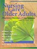 Nursing Care of Older Adults: Diagnoses, Interventions, and Outcomes
