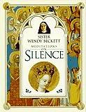 Sister Wendy Beckett Meditations on Silence (0789401800) by Beckett, Wendy