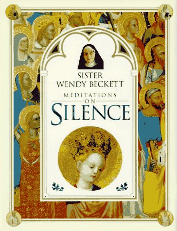 Sister Wendy Beckett Meditations on Silence