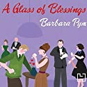 A Glass of Blessings (       UNABRIDGED) by Barbara Pym Narrated by Patience Tomlinson